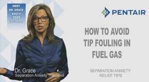 How to Avoid Tip Fouling in Fuel Gas - Separation Anxiety Relief Tip